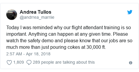 Twitter post by @andrrea_marriie: Today I was reminded why our flight attendant training is so important. Anything can happen at any given time. Please watch the safety demo and please know that our jobs are so much more than just pouring cokes at 30,000 ft.