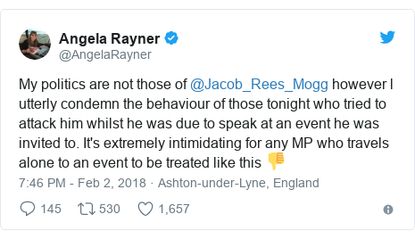 Twitter post by @AngelaRayner: My politics are not those of @Jacob_Rees_Mogg however l utterly condemn the behaviour of those tonight who tried to attack him whilst he was due to speak at an event he was invited to. It's extremely intimidating for any MP who travels alone to an event to be treated like this 👎
