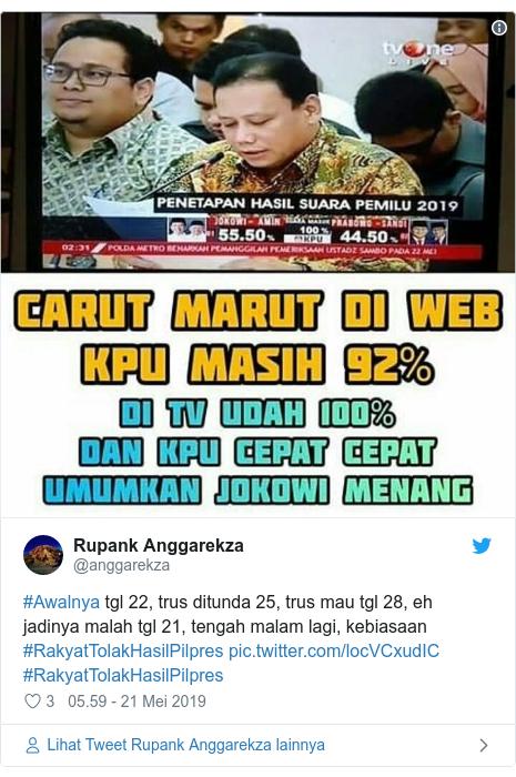 Twitter pesan oleh @anggarekza: #Awalnya tgl 22, trus ditunda 25, trus mau tgl 28, eh jadinya malah tgl 21, tengah malam lagi, kebiasaan #RakyatTolakHasilPilpres  #RakyatTolakHasilPilpres
