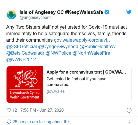 Twitter post by @angleseycouncil: Any Two Sisters staff not yet tested for Covid-19 must act immediately to help safeguard themselves, family, friends and their communities  @2SFGofficial @CyngorGwynedd @PublicHealthW @BetsiCadwaladr @NWPolice @NorthWalesFire @NWRF2012