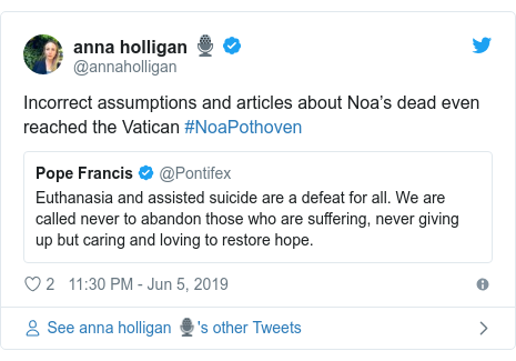 Twitter post by @annaholligan: Incorrect assumptions and articles about Noa's dead even reached the Vatican #NoaPothoven