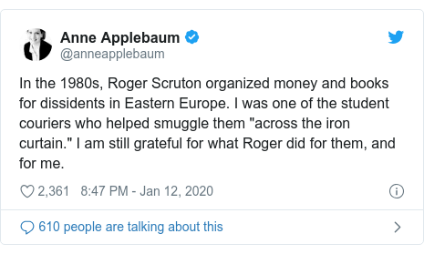 "Twitter post by @anneapplebaum: In the 1980s, Roger Scruton organized money and books for dissidents in Eastern Europe. I was one of the student couriers who helped smuggle them ""across the iron curtain."" I am still grateful for what Roger did for them, and for me."
