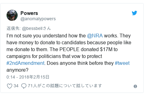 Twitter post by @anomalypowers: I'm not sure you understand how the @NRA works. They have money to donate to candidates because people like me donate to them. The PEOPLE donated $17M to campaigns for politicians that vow to protect #2ndAmendment. Does anyone think before they #tweet anymore?
