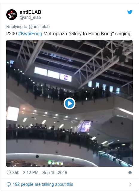 "Twitter post by @anti_elab: 2200 #KwaiFong Metroplaza ""Glory to Hong Kong"" singing"