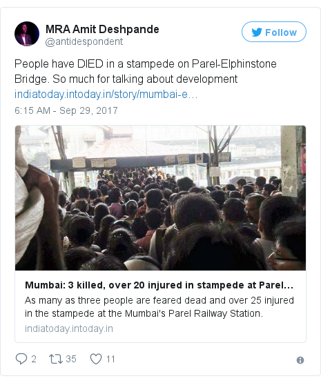 Twitter post by @antidespondent: People have DIED in a stampede on Parel-Elphinstone Bridge. So much for talking about development https //t.co/WDfNXhsFKS