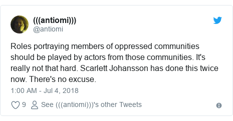 Twitter post by @antiomi: Roles portraying members of oppressed communities should be played by actors from those communities. It's really not that hard. Scarlett Johansson has done this twice now. There's no excuse.