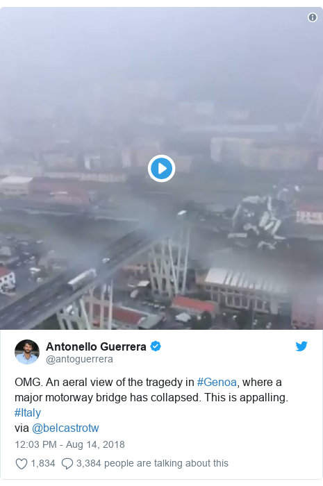 Twitter post by @antoguerrera: OMG. An aeral view of the tragedy in #Genoa, where a major motorway bridge has collapsed. This is appalling. #Italy  via @belcastrotw