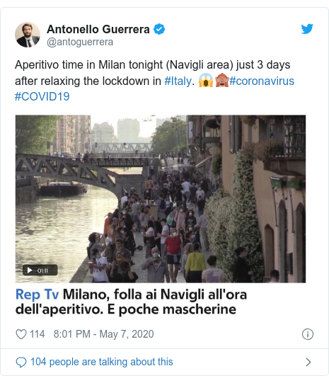Twitter post by @antoguerrera: Aperitivo time in Milan tonight (Navigli area) just 3 days after relaxing the lockdown in #Italy. 😱🙈#coronavirus #COVID19