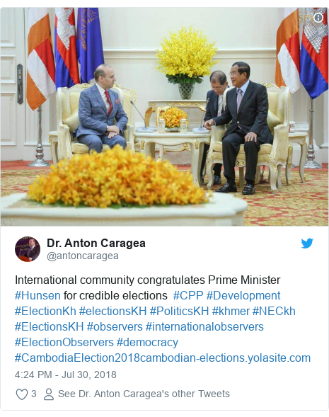 Twitter post by @antoncaragea: International community congratulates Prime Minister #Hunsen for credible elections #CPP #Development #ElectionKh #electionsKH #PoliticsKH #khmer #NECkh #ElectionsKH #observers #internationalobservers #ElectionObservers #democracy #CambodiaElection2018