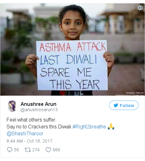 Twitter post by @anushreearun13: Feel what others suffer.Say no to Crackers this Diwali.#Right2breathe 🙏@ShashiTharoor