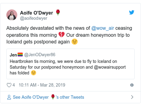 Twitter post by @aoifeodwyer: Absolutely devastated with the news of @wow_air ceasing operations this morning 💔 Our dream honeymoon trip to Iceland gets postponed again 😔