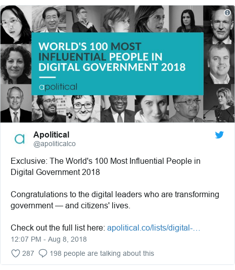 Twitter post by @apoliticalco: Exclusive  The World's 100 Most Influential People in Digital Government 2018Congratulations to the digital leaders who are transforming government — and citizens' lives. Check out the full list here
