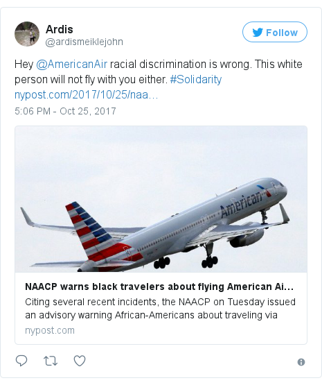 Twitter post by @ardismeiklejohn: Hey @AmericanAir racial discrimination is wrong. This white person will not fly with you either. #Solidarity