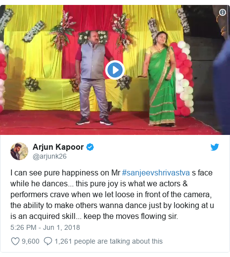 Twitter post by @arjunk26: I can see pure happiness on Mr #sanjeevshrivastva s face while he dances... this pure joy is what we actors & performers crave when we let loose in front of the camera, the ability to make others wanna dance just by looking at u is an acquired skill... keep the moves flowing sir.