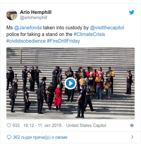 Twitter post by @arlohemphill: Ms @Janefonda taken into custody by @visitthecapitol police for taking a stand on the #ClimateCrisis #civildisobedience #FireDrillFriday