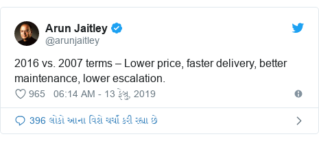 Twitter post by @arunjaitley: 2016 vs. 2007 terms – Lower price, faster delivery, better maintenance, lower escalation.