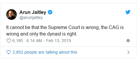 Twitter post by @arunjaitley: It cannot be that the Supreme Court is wrong, the CAG is wrong and only the dynast is right.