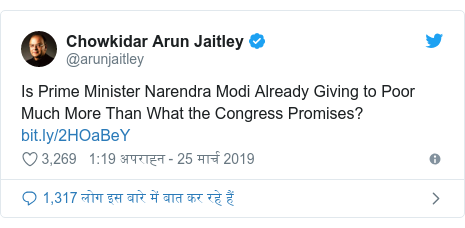 ट्विटर पोस्ट @arunjaitley: Is Prime Minister Narendra Modi Already Giving to Poor Much More Than What the Congress Promises?