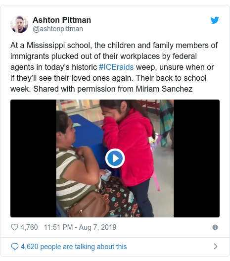 Twitter post by @ashtonpittman: At a Mississippi school, the children and family members of immigrants plucked out of their workplaces by federal agents in today's historic #ICEraids weep, unsure when or if they'll see their loved ones again. Their back to school week. Shared with permission from Miriam Sanchez