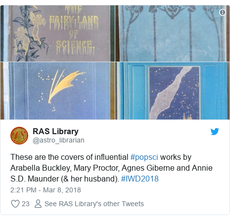 Twitter post by @astro_librarian: These are the covers of influential #popsci works by Arabella Buckley, Mary Proctor, Agnes Giberne and Annie S.D. Maunder (& her husband). #IWD2018