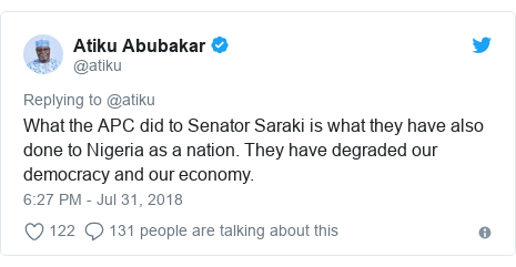 Twitter post by @atiku: What the APC did to Senator Saraki is what they have also done to Nigeria as a nation. They have degraded our democracy and our economy.