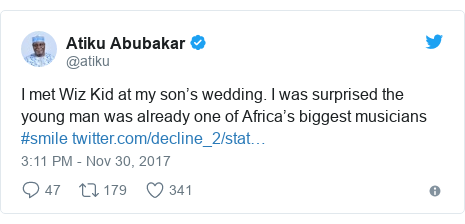 Twitter post by @atiku: I met Wiz Kid at my son's wedding. I was surprised the young man was already one of Africa's biggest musicians #smile