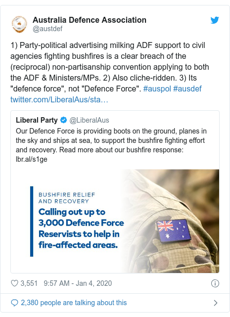 """Twitter post by @austdef: 1) Party-political advertising milking ADF support to civil agencies fighting bushfires is a clear breach of the (reciprocal) non-partisanship convention applying to both the ADF & Ministers/MPs. 2) Also cliche-ridden. 3) Its """"defence force"""", not """"Defence Force"""". #auspol #ausdef"""