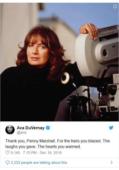 Twitter post by @ava: Thank you, Penny Marshall. For the trails you blazed. The laughs you gave. The hearts you warmed.