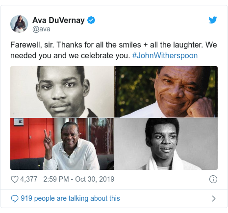 Twitter post by @ava: Farewell, sir. Thanks for all the smiles + all the laughter. We needed you and we celebrate you. #JohnWitherspoon