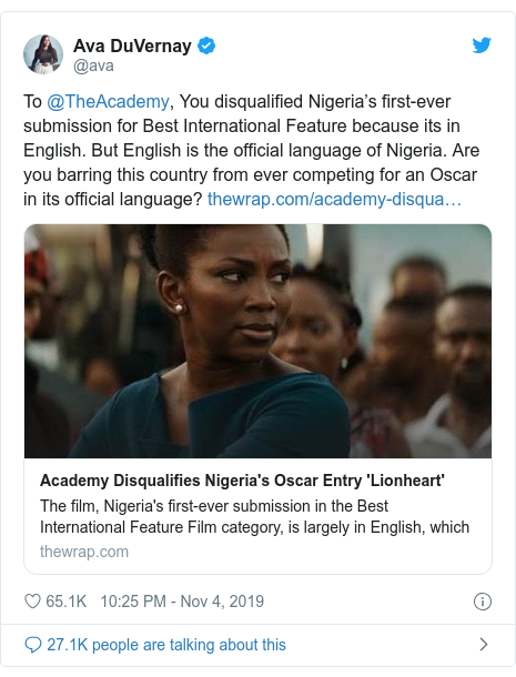 Twitter post by @ava: To @TheAcademy, You disqualified Nigeria's first-ever submission for Best International Feature because its in English. But English is the official language of Nigeria. Are you barring this country from ever competing for an Oscar in its official language?