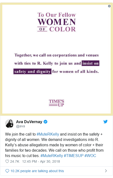 Twitter post by @ava: We join the call to #MuteRKelly and insist on the safety + dignity of all women. We demand investigations into R. Kelly's abuse allegations made by women of color + their families for two decades. We call on those who profit from his music to cut ties. #MuteRKelly #TIMESUP #WOC
