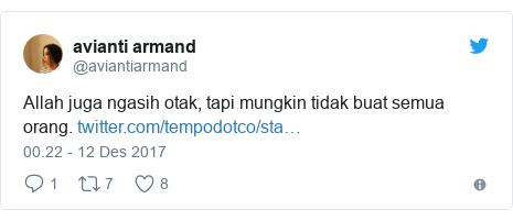 Twitter pesan oleh @aviantiarmand: Allah juga ngasih otak, tapi mungkin tidak buat semua orang.