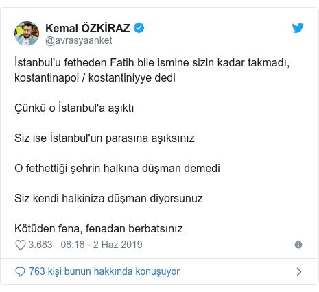 @avrasyaanket tarafından yapılan Twitter paylaşımı: İstanbul'u fetheden Fatih bile ismine sizin kadar takmadı, kostantinapol / kostantiniyye dediÇünkü o İstanbul'a aşıktıSiz ise İstanbul'un parasına aşıksınızO fethettiği şehrin halkına düşman demediSiz kendi halkiniza düşman diyorsunuzKötüden fena, fenadan berbatsınız