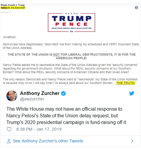 Twitter post by @awzurcher: The White House may not have an official response to Nancy Pelosi's State of the Union delay request, but Trump's 2020 presidential campaign is fund-raising off it.
