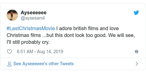 Twitter post by @aysesamil: #LastChristmasMovie I adore british films and love Christmas films ...but this dont look too good. We will see, I'll still probably cry.