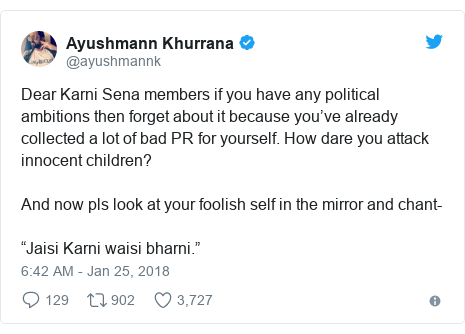 """Twitter post by @ayushmannk: Dear Karni Sena members if you have any political ambitions then forget about it because you've already collected a lot of bad PR for yourself. How dare you attack innocent children? And now pls look at your foolish self in the mirror and chant-""""Jaisi Karni waisi bharni."""""""