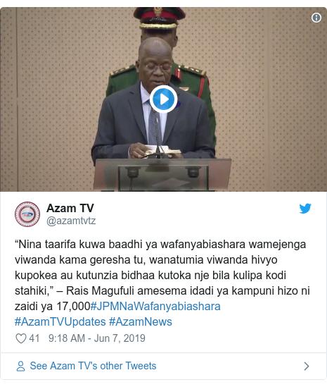 """Ujumbe wa Twitter wa @azamtvtz: """"Nina taarifa kuwa baadhi ya wafanyabiashara wamejenga viwanda kama geresha tu, wanatumia viwanda hivyo kupokea au kutunzia bidhaa kutoka nje bila kulipa kodi stahiki,"""" – Rais Magufuli amesema idadi ya kampuni hizo ni zaidi ya 17,000#JPMNaWafanyabiashara #AzamTVUpdates #AzamNews"""