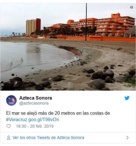 Publicación de Twitter por @aztecasonora: El mar se alejó más de 20 metros en las costas de #Veracruz