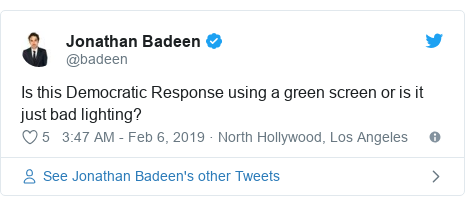 Twitter post by @badeen: Is this Democratic Response using a green screen or is it just bad lighting?