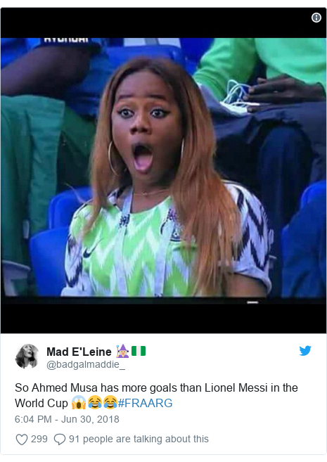 Twitter post by @badgalmaddie_: So Ahmed Musa has more goals than Lionel Messi in the World Cup 😱😂😂#FRAARG