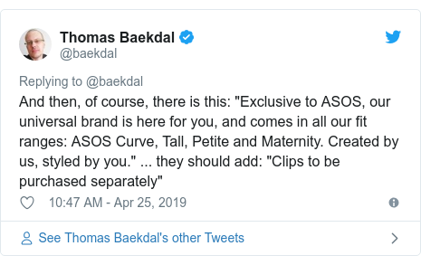 """Twitter post by @baekdal: And then, of course, there is this  """"Exclusive to ASOS, our universal brand is here for you, and comes in all our fit ranges  ASOS Curve, Tall, Petite and Maternity. Created by us, styled by you."""" ... they should add  """"Clips to be purchased separately"""""""