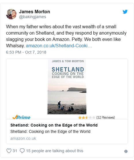 Twitter post by @bakingjames: When my father writes about the vast wealth of a small community on Shetland, and they respond by anonymously slagging your book on Amazon. Petty. We both even like Whalsay.