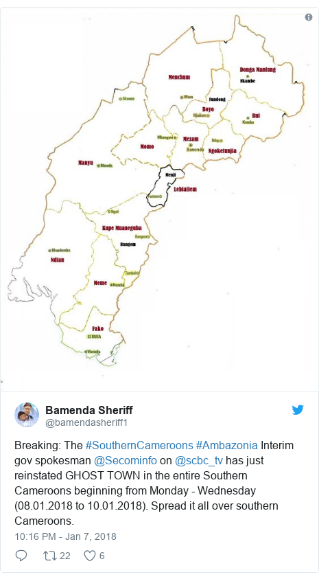 Twitter post by @bamendasheriff1: Breaking  The #SouthernCameroons #Ambazonia Interim gov spokesman @Secominfo on @scbc_tv has just reinstated GHOST TOWN in the entire Southern Cameroons beginning from Monday - Wednesday  (08.01.2018 to 10.01.2018). Spread it all over southern Cameroons.