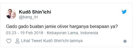 Twitter pesan oleh @bang_tri: Gado gado buatan jamie oliver harganya berapaan ya?