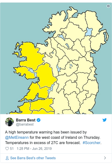 Twitter post by @barrabest: A high temperature warning has been issued by @MetEireann for the west coast of Ireland on Thursday.  Temperatures in excess of 27C are forecast.  #Scorcher.