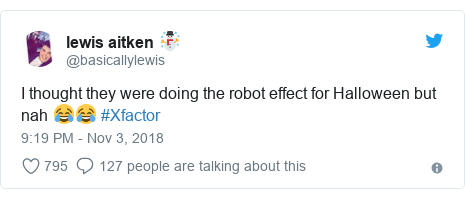 Twitter post by @basicallylewis: I thought they were doing the robot effect for Halloween but nah 😂😂 #Xfactor
