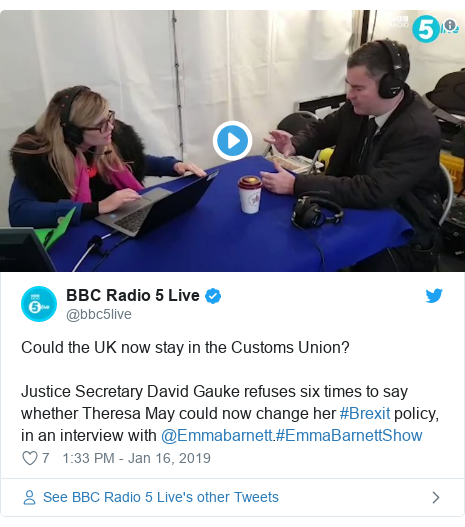Twitter post by @bbc5live: Could the UK now stay in the Customs Union?Justice Secretary David Gauke refuses six times to say whether Theresa May could now change her #Brexit policy, in an interview with @Emmabarnett.#EmmaBarnettShow