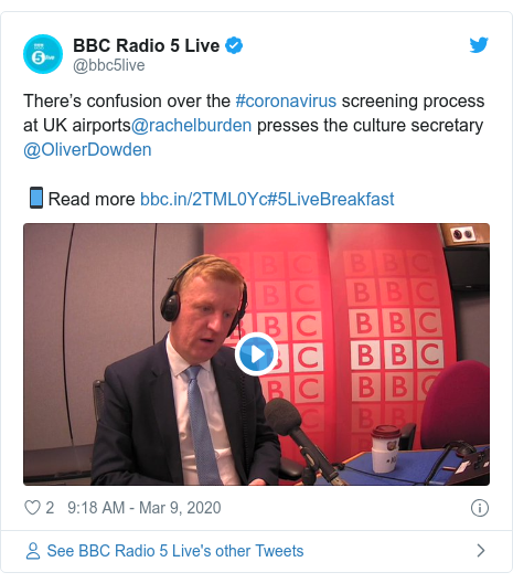 Twitter post by @bbc5live: There's confusion over the #coronavirus screening process at UK airports@rachelburden presses the culture secretary @OliverDowden📱Read more #5LiveBreakfast