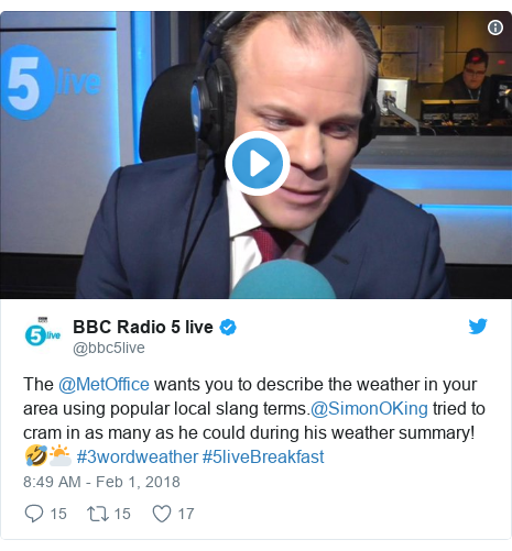 Twitter post by @bbc5live: The @MetOffice wants you to describe the weather in your area using popular local slang terms.@SimonOKing tried to cram in as many as he could during his weather summary! 🤣⛅️ #3wordweather #5liveBreakfast