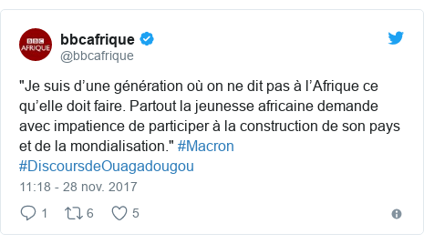 """Twitter publication par @bbcafrique: """"Je suis d'une génération où on ne dit pas à l'Afrique ce qu'elle doit faire. Partout la jeunesse africaine demande avec impatience de participer à la construction de son pays et de la mondialisation."""" #Macron #DiscoursdeOuagadougou"""